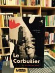 Le Corbusier. Architekt jutra Anthony Flint
